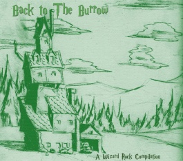 Back to The Burrow: A Wizard Rock Compilation