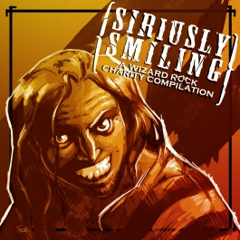 Siriusly Smiling: A Wizard Rock Charity Compilation