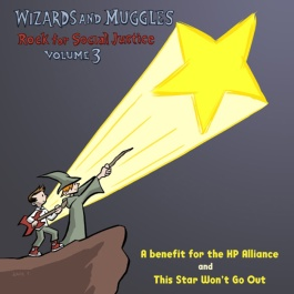 Wizards and Muggles Rock for Social Justice: Vol. 3