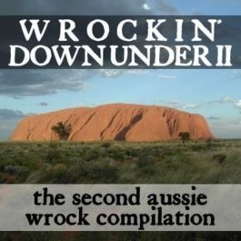 Wrockin' Down Under II: The Second Aussie Wrock Compilation
