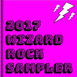 2017 Wizard Rock Sampler